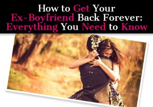 How To Get Your Ex Boyfriend Back-2